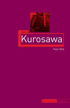 Peter Wild's Akira Kurosawa